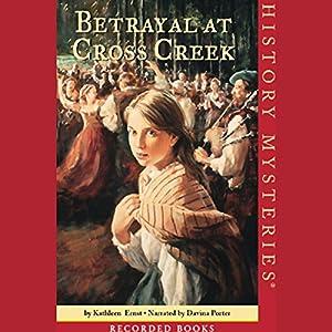 Betrayal at Cross Creek Audiobook