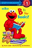B is for Books! (Step into Reading)