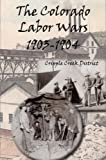 img - for The Colorado Labor Wars 1903-1904 Cripple Creek District book / textbook / text book