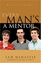 Every Man's a Mentor by Sam Mehaffie