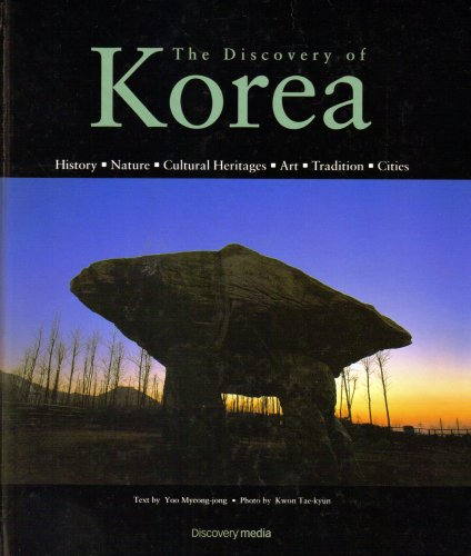 The Discovery Of Korea: History-Nature-Cultural Heritages-Art-Tradition-Cities