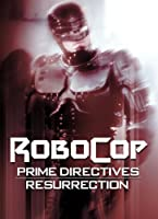 Robocop: Prime Directives: Resurrection