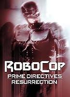Robocop: Prime Directives: Resurrection
