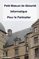 Petit Manuel de S�curit� Informatique Pour le Particulier