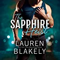 The Sapphire Heist: A Jewel Novel, Book 2 Audiobook by Lauren Blakely Narrated by Sebastian York