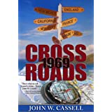 Crossroads: 1969 (Cassell Faction Trilogy) ~ John W. Cassell