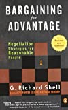 img - for Bargaining for Advantage: Negotiation Strategies for Reasonable People 2nd Edition by Shell, G. Richard Published by Penguin Books Revised edition (2006) Paperback book / textbook / text book