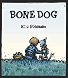 Bone Dog (1596431504) by Rohmann, Eric