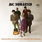 Tantalizing Colours: The Reprise Recordings MC Squared