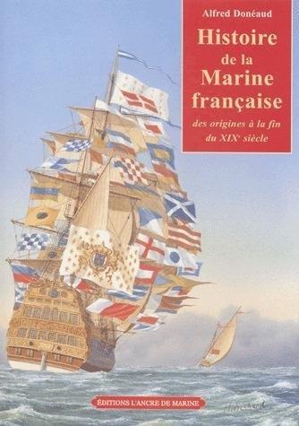 Histoire de la Marine française des origines à la fin du XIXe siècle