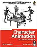 echange, troc Steve Roberts - Character Animation: 2d Skills for Better 3d