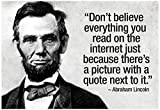Laminated Don't Believe the Internet Lincoln Humor Poster 19 x 13in