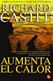 Aumenta el calor (Nikki Heat 3) (Spanish Edition)