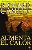 Aumenta el calor (Nikki Heat 3) (Spanish Edition)