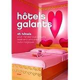 Hôtels galants : 45 hôtels pour rendez-vous coquins, week-end amoureux, nuits magiques