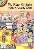 My Play Kitchen Sticker Activity Book (Dover Little Activity Books Stickers)