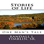 Stories of Life: One Man's Tale | Randall L. Timblin Sr
