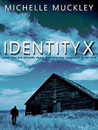 (FREE on 1/5) Identity X by Michelle Muckley - http://eBooksHabit.com