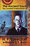 The Ancient Track: The Complete Poetical Works of H. P. Lovecraft (1892389150) by H. P. Lovecraft