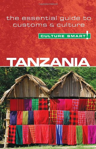 Tanzania - Culture Smart! - The Essential Guide to Customs & Culture