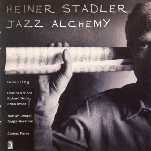 Stadler: Jazz Alchemy by Heiner Stadler, Joshua Pierce, Marilyn Crispell, Reggie Workman and Charles McGhee
