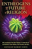 img - for Entheogens and the Future of Religion book / textbook / text book