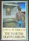 The Year the Lights Came on (039524403X) by Kay, Terry