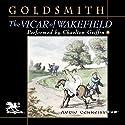 The Vicar of Wakefield Hörbuch von Oliver Goldsmith Gesprochen von: Charlton Griffin