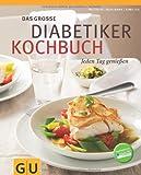 Das große Diabetiker-Kochbuch: Jeden Tag genießen (Diät & Gesundheit)