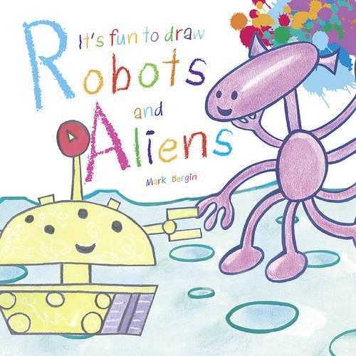 Its Fun to Draw Robots and Aliens (Its Fun to Draw (Paper)) [Bergin, Mark] (Tapa Blanda)