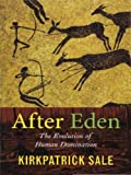 After Eden: The Evolution of Human Domination