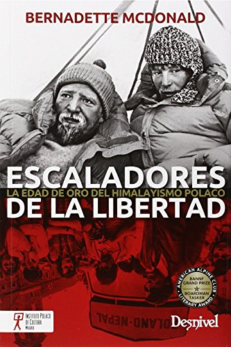 Escaladores de la libertad. La edad de oro del himalayismo polaco (Literatura (desnivel))