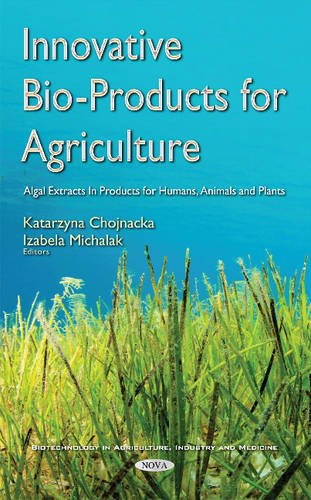 Innovative Bio-products for Agriculture: Algal Extracts in Products for Humans, Animals and Plants (Algal Extract compare prices)