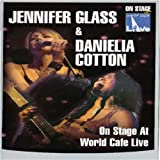 Jennifer Glass And Danielia Cotton - On Stage At World Cafe Live [DVD]