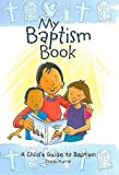 My Baptism Book: A Child's Guide to Baptism