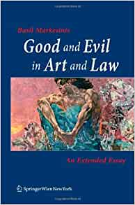 Good and evil in art and law an extended essay