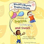 Randall's Rhymes and Toddlers' Treats: Children Are Precious, Lovable, and Sweet: Fun to Read and Learning Made Easy | Randy Halterman