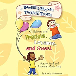 Randall's Rhymes and Toddlers' Treats: Children Are Precious, Lovable, and Sweet Audiobook