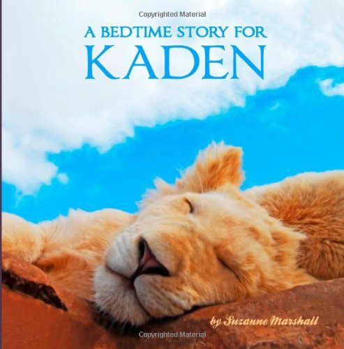 A Bedtime Story for Kaden: Personalized Bedtime Story (Bedtime Stories with Personalization)