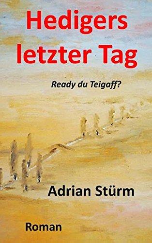 Buchcover: Hedigers letzter Tag: Ready du Teigaff!?