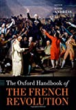The Oxford Handbook of the French Revolution (Oxford Handbooks)