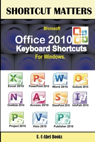 Microsoft Office 2010 Keyboard Shortcuts For Windows (Shortcut Matters) (Windows Keyboard Shortcuts compare prices)