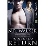 Point of No Return (Turning Point) ~ N.R. Walker