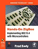 echange, troc Fred Eady - Hands-On Zigbee: Implementing 802.15.4 With Microcontrollers