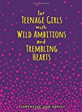 img - for For Teenage Girls With Wild Ambitions and Trembling Hearts book / textbook / text book