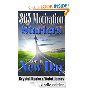 Free Kindle Book: 365 Motivation Starters for a New Day, by Violet James, Krystal Kuehn
