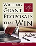 img - for Writing Grant Proposals That Win 4th edition by Ward, Deborah (2011) Paperback book / textbook / text book