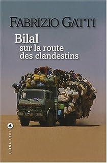 Bilal sur la route des clandestins par Gatti