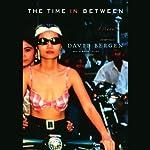 The Time In Between | David Bergen