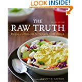 The Raw Truth 2nd Edition: Recipes and Resources for the Living Foods Lifestyle